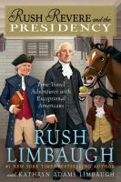 Cover image for Rush Revere and the presidency : time-travel adventures with exceptional Americans