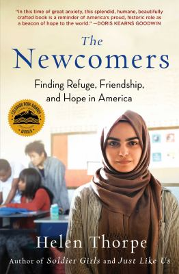 Cover image for The newcomers : finding refuge, friendship, and hope in America
