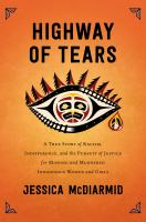 Cover image for Highway of tears : a true story of racism, indifference, and the pursuit of justice for missing and murdered indigenous women and girls