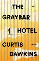 Cover image for The Graybar Hotel : stories