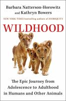 Cover image for Wildhood : the epic journey from adolescence to adulthood in humans and other animals