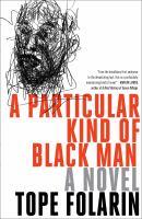 Cover image for A particular kind of black man : a novel