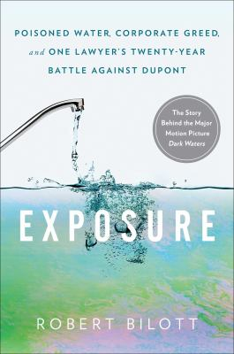 Cover image for Exposure : poisoned water, corporate greed, and one lawyer's twenty-year battle against DuPont