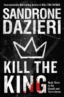 Cover image for Kill the king : a novel