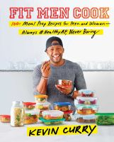 Cover image for Fit men cook : 100+ meal prep recipes for men and women : always #HealthyAF, never boring