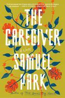 Cover image for The caregiver : a novel