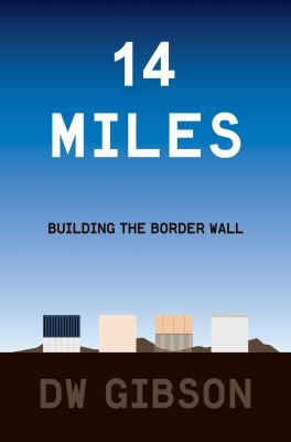 Cover image for 14 miles : building the border wall