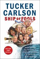 Cover image for Ship of fools : how a selfish ruling class is bringing America to the brink of revolution