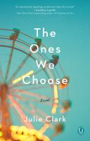 Cover image for The ones we choose : a novel