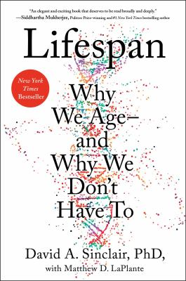 Cover image for Lifespan : why we age--and why we don't have to