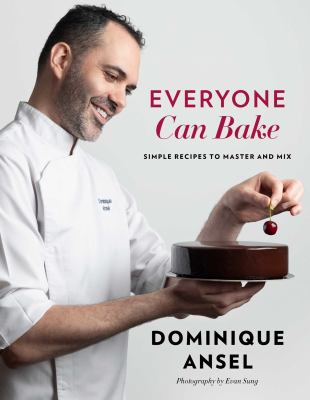 Cover image for Everyone can bake : simple recipes to master and mix