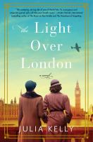 Cover image for The light over London : a novel
