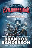 Cover image for Alcatraz vs. the evil librarians : the dark talent