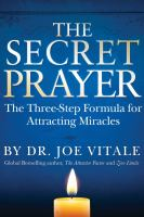 Cover image for The secret prayer : the three-step formula for attracting miracles