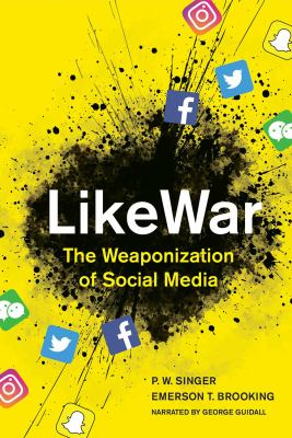 Cover image for Likewar the weaponization of social media