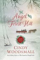 Cover image for The angel of Forest Hill : an Amish Christmas romance