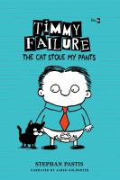 Cover image for Timmy Failure. The cat stole my pants