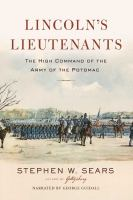 Cover image for Lincoln's lieutenants : the high command of the Army of the Potomac