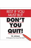 Cover image for Rest if you must, but don't you quit!