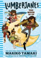 Cover image for Lumberjanes : the moon is up
