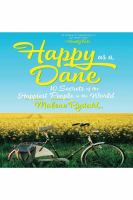Cover image for Happy as a Dane : 10 secrets of the happiest people in the world