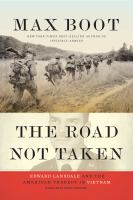 Cover image for The road not taken Edward Lansdale and the American tragedy in Vietnam