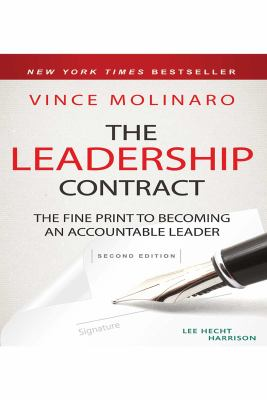 Cover image for The leadership contract : the fine print to becoming an accountable leader