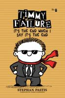 Cover image for Timmy Failure. It's the end when I say it's the end