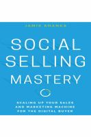 Cover image for Social selling mastery : scaling up your sales and marketing machine for the digital buyer