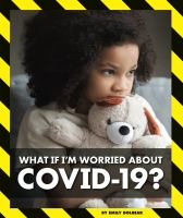 Cover image for What if I'm worried about COVID-19?