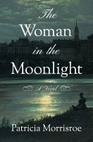 Cover image for The woman in the moonlight : a novel