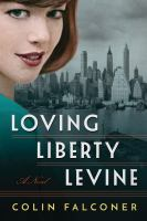 Cover image for Loving Liberty Levine : a novel
