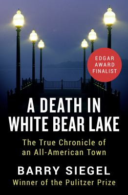 Cover image for A death in White Bear Lake : the true chronicle of an all-american town