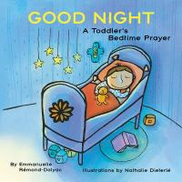 Cover image for Good night : a toddler's bedtime prayer