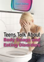 Cover image for Teens talk about body image and eating disorders