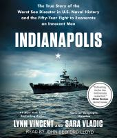 Cover image for Indianapolis : the true story of the worst sea disaster in U.S. naval history and the fifty-year fight to exonerate an innocent man
