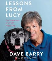 Cover image for Lessons from Lucy : the simple joys of an old, happy dog