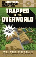 Cover image for Trapped in the overworld : an unofficial minetrapped adventure, #1