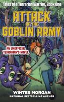 Cover image for Attack of the goblin army : an unofficial Terrarian warrior novel