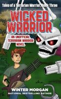 Cover image for Wicked warrior : an unofficial Terrarian warrior novel