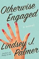 Cover image for Otherwise engaged : a novel