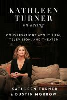 Cover image for Kathleen Turner on acting : conversations about film, television, and theater