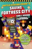 Cover image for Battle station prime. #2, Saving Fortress City : an unofficial graphic novel for Minecrafters