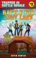 Cover image for Battle for Loot Lake : an unofficial Fortnite adventure novel