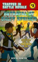 Cover image for Betrayal at Salty Springs : an unofficial Fortnite novel