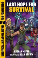 Cover image for Last hope for survival : unofficial graphic novel #1 for Fortniters