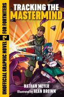Cover image for Tracking the mastermind : unofficial graphic novel #2 for Fortniters