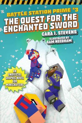 Cover image for Battle station prime. Book 3, The quest for the enchanted sword : an unofficial graphic novel for Minecrafters