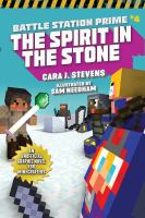 Cover image for Battle station prime. Book 4, The spirit in the stone : an unofficial graphic novel for Minecrafters