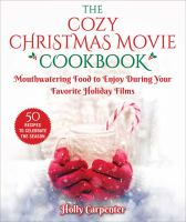 Cover image for The countdown to a cozy Christmas cookbook : an unofficial cookbook for fans of Hallmark movies